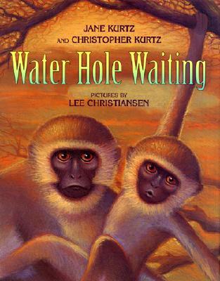 Water Hole Waiting By Kurtz, Jane/ Kurtz, Christopher/ Christiansen, Lee (ILT)