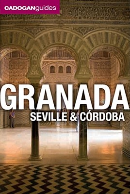 Cadogan Guides Granada, Seville and Cordoba By Facaros, Dana/ Pauls, Michael